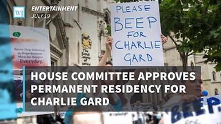 House Committee Approves Permanent Residency For Charlie Gard - Video