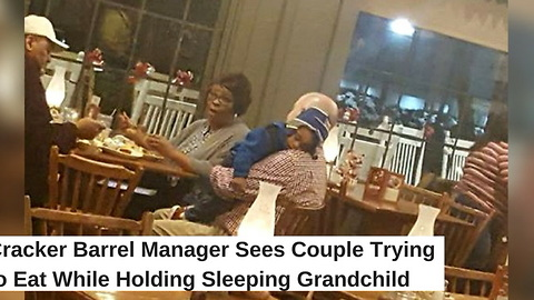 Cracker Barrel Manager Sees Couple Trying to Eat While Holding Sleeping Grandchild
