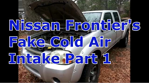 Reinstalling the Nissan Frontier's Fake Cold Air Intake Part 1