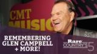 Remembering Glen Campbell + More | Rare Country's 5 - Video