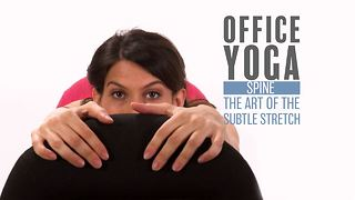Office Yoga: Spine stretches (aka