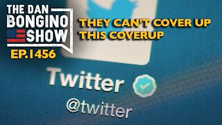Ep. 1456 They Can't Cover Up This Coverup - The Dan Bongino Show