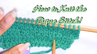 How to Knit the Pique Stitch