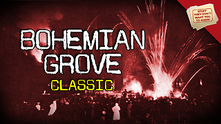 Stuff They Don't Want You to Know: What happens at Bohemian Grove? | CLASSIC - Video