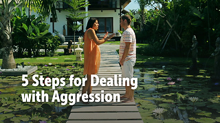 5 Steps for Dealing with Aggression - Video