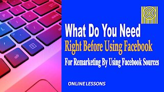What Do You Need Right Before Using Facebook For Remarketing By Using Facebook Sources