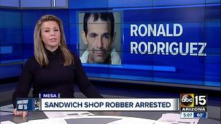 Sandwich shop robber arrested in Mesa - Video