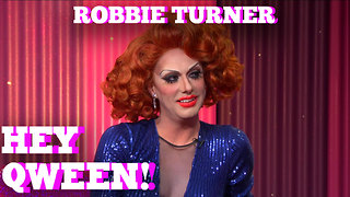 ROBBIE TURNER on HEY QWEEN! with Jonny McGovern - Video