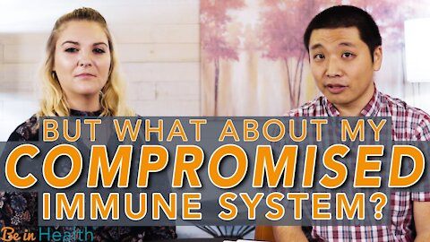 What about My Compromised Immune System? - Discussion with Scott Iwahashi, and Abigail Wright