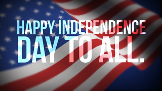 Happy Independence Day To All! - Video