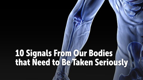 10 Signals From Our Bodies that Need to Be Taken Seriously