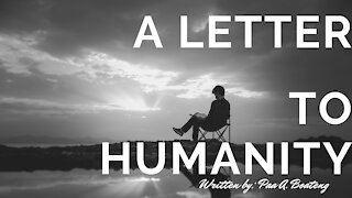 A Letter To Humanity