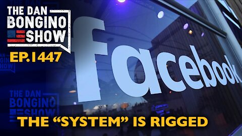 "Ep. 1447 The ""System"" is Rigged - The Dan Bongino Show"