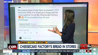Cheesecake Factory bread now in stores - Video