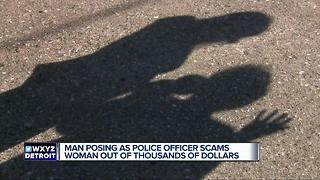 Man posing as cop scams metro Detroit woman out of thousands of dollars - Video