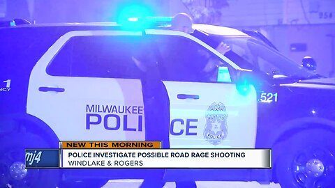Milwaukee Police investigate possible road rage shooting