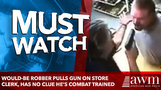 Would-Be Robber Pulls Gun On Store Clerk, Has No Clue He's A Combat Trained Veteran - Video