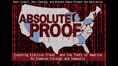 Absolute Proof: Exposing Election Fraud & Theft of America - Mike Lindell [mirrored]