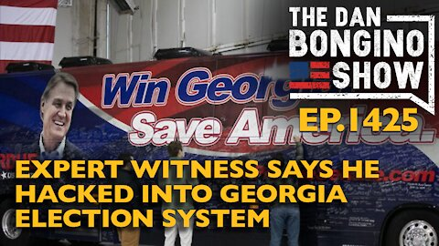 Ep. 1425 Expert Witness Says He Hacked Into Georgia Election System - The Dan Bongino Show