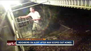 Neighbors fear late-night knocking is stranger casing area for future thefts - Video