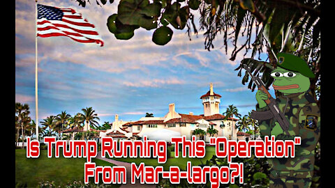 Is Trump Running This Operation From Mar-a-largo?!