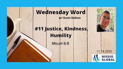 #11 Justice, Kindness, Humility 2020.11.18