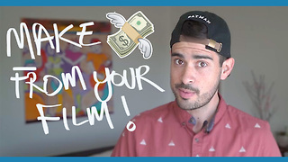 How to make money from your film - Video