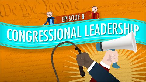 Congressional Leadership: Crash Course Government #8