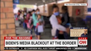 CNN SLAMS Biden's Media Blackout On The Border Crisis