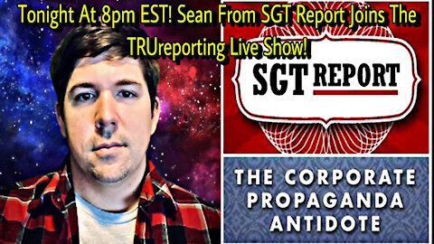 TRUreporting Live With SGT REPORT!
