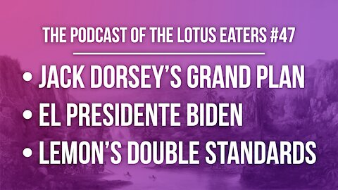 The Podcast of the Lotus Eaters #47