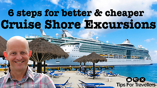 6 Steps To Finding Better and Cheaper Cruise Shore Excursions  - Video