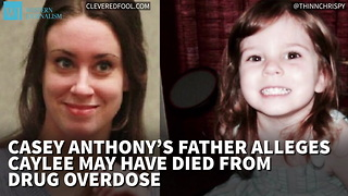 Casey Anthony's Father Alleges Caylee May Have Died From Drug Overdose - Video