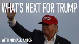 What's Next For Trump with Michael Anton
