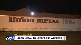 LETTER: Union Metal in Canton to shut down in 2018, layoff more than 300 employees - Video