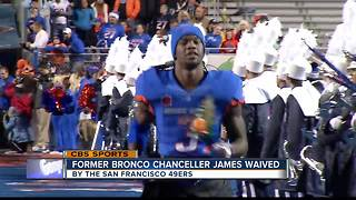 Former Bronco Chancellor James waived by 49ers - Video