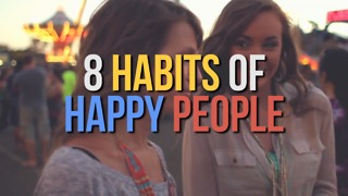 8 Habits of Happy People - Video