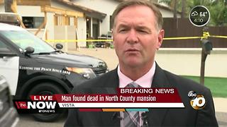 Man found dead in North County mansion - Video