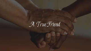 A True Friend - Video