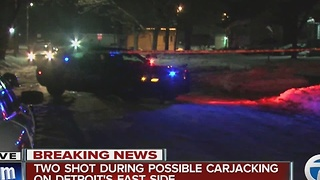 Two shot during possible carjacking on Detroit's east side - Video