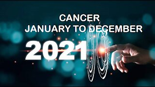 CANCER 2021 JANUARY TO DECEMBER-WISH COMING TRUE/WINNER!