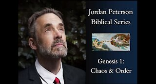 Jordan Peterson Biblical Series Part 2: Genesis 1: Chaos & Order