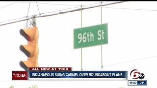Indianapolis files suit over Carmel construction of new roundabouts on 96th Street - Video
