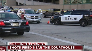 Shots fired near Milwaukee County courthouse - Video