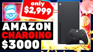 Angry Rant: Amazon SCREWS Up XBOX One Series X Pre-Orders! Price Gouging Begins