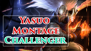 Yasuo Montage 2016 Challenger #1| Yasuo Montage Season 6 - Video