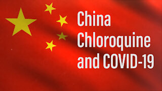 China, Chloroquine, and COVID-19