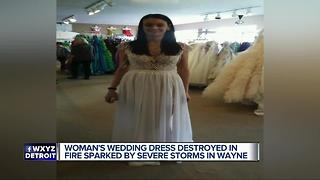 Metro Detroit woman loses wedding dress in fire caused by storms - Video