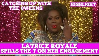 Hey Qween! EXCLUSIVE: Latrice Royale Spills The T On Her Engagement! - Video