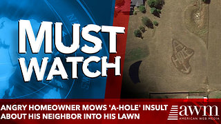 Angry homeowner mows 'A-HOLE' insult about his neighbor into his lawn - Video